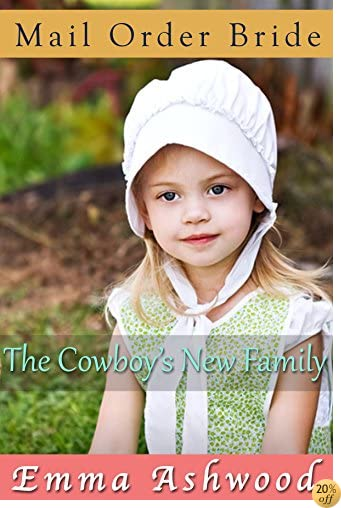 TMail Order Bride: The Cowboy's New Family (Historical Western Romance)