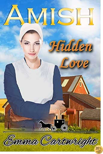 Amish Romance: Amish Hidden Love: Sweet, Clean, Inspirational Romance Story
