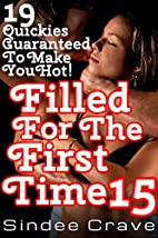 Filled For The First Time 15 - 19 Quickies…