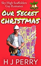 Our Secret Christmas by H J Perry