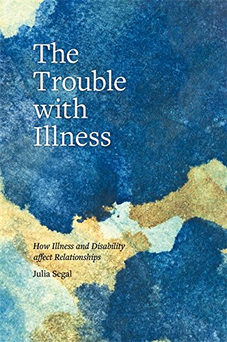 the-trouble-with-illness-how-illness-and-disability-affect-relationships