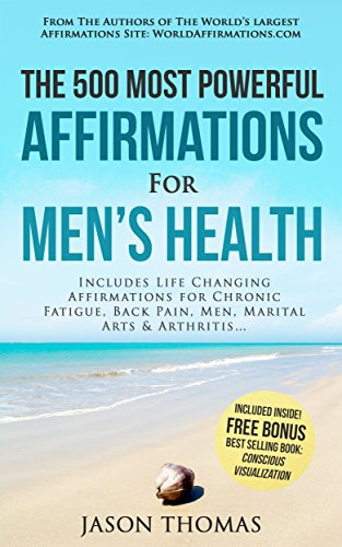 affirmation-the-500-most-powerful-affirmations-for-mens-health-includes-life-changing-affirmations-for-chronic-fatigue-back-pain-men-martial-arts-arthritis