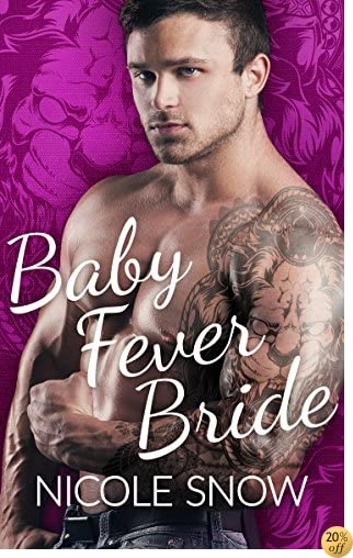 TBaby Fever Bride: A Billionaire Romance (Baby Fever Love Book 1)