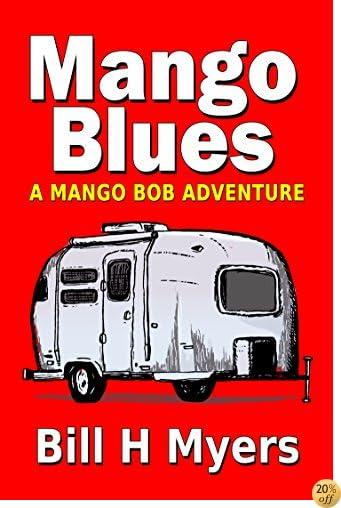 TMango Blues: A Mango Bob Adventure