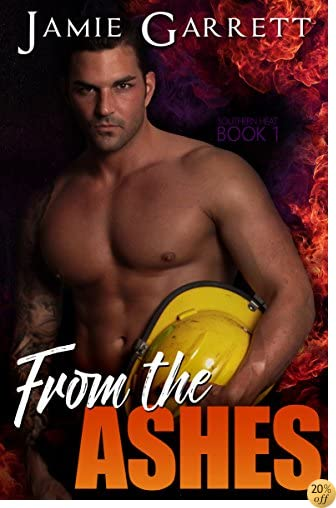 From the Ashes (Southern Heat Book 1)