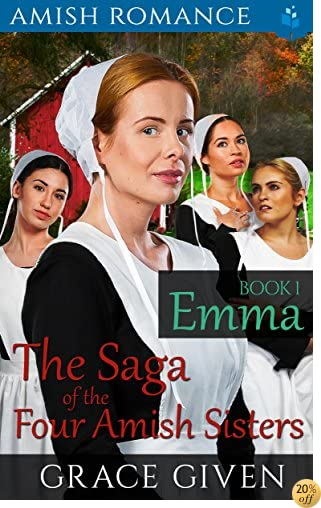 Emma (The Saga of the Four Amish Sisters Book 1)