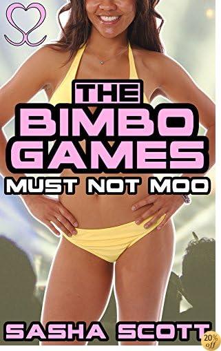 TThe Bimbo Games: Must Not Moo (Win or Bimbo Book 2)