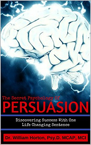 the-secret-psychology-of-persuasion-discovering-success-with-one-life-changing-sentence
