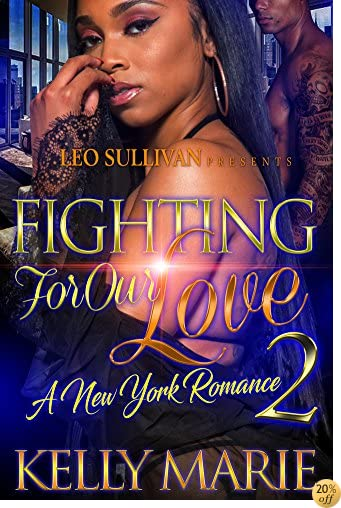TFighting for Our Love 2: A New York Romance
