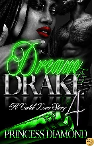 TDream And Drake 4: A Cartel Love Story