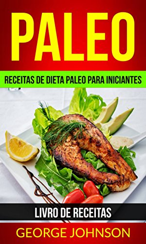 paleo-receitas-de-dieta-paleo-para-iniciantes-livro-de-receitas-portuguese-edition
