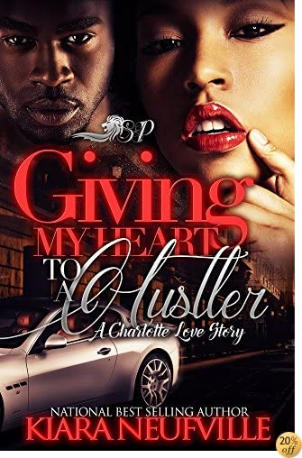 TGiving my Heart to a Hustler : A Charlotte Love Story