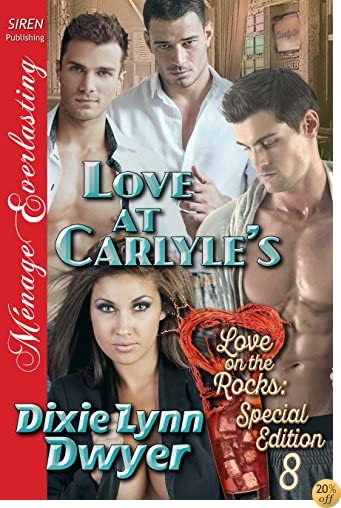 TLove At Carlyle's [Love on the Rocks: Special Edition 8] (Siren Publishing Menage Everlasting)