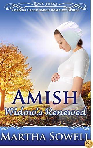 TAmish Widow's Renewed (Book Three - Corbins Creek Amish Romance Series)