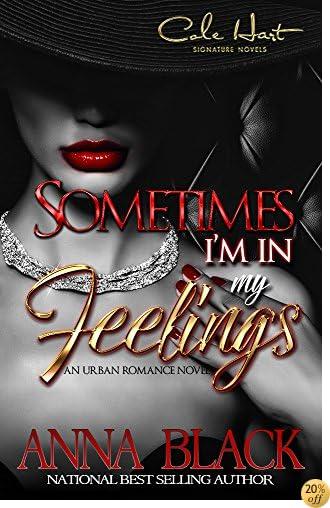 TSometimes I'm In My Feelings: An Urban Romance