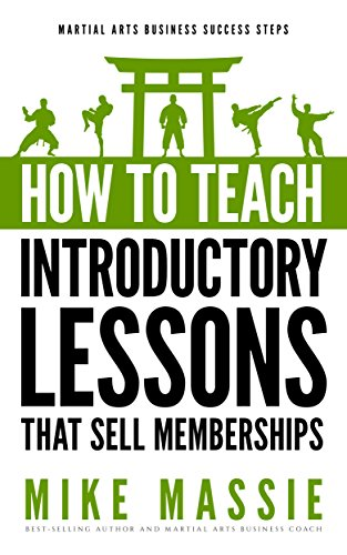 how-to-teach-introductory-lessons-that-sell-memberships-martial-arts-business-success-steps