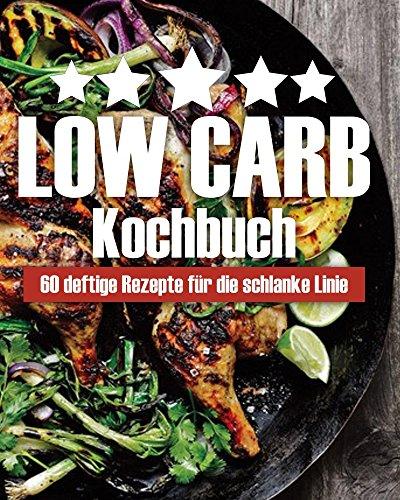 low-carb-kochbuch-60-deftige-rezepte-fr-die-schlanke-linie-german-edition
