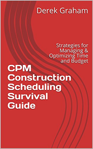 cpm-construction-scheduling-survival-guide-strategies-for-managing-optimizing-time-and-budget