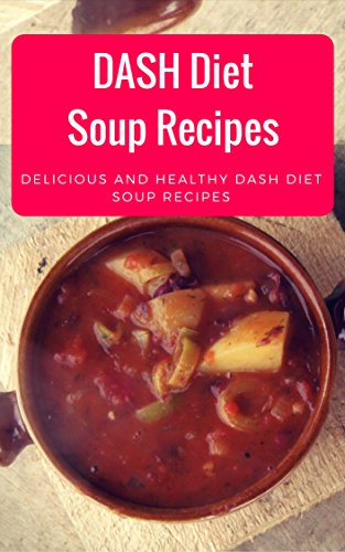dash-diet-soup-recipes-delicious-and-healthy-dash-diet-soup-recipes