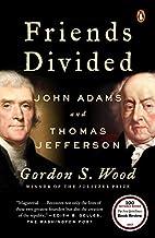 Friends Divided: John Adams and Thomas…