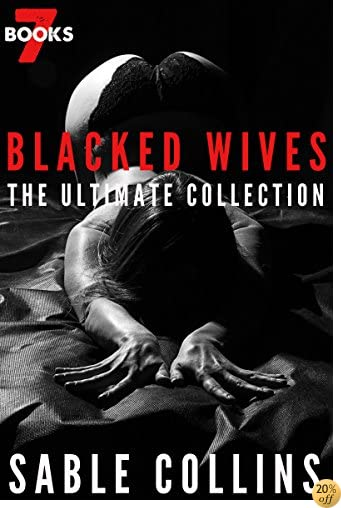TBlacked Wives: The Ultimate Collection: 7 Books Of Horny White Housewives Getting Blacked