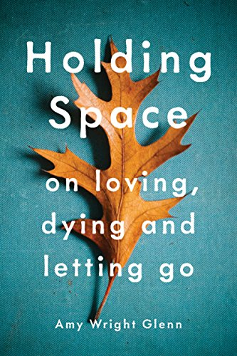 holding-space-on-loving-dying-and-letting-go