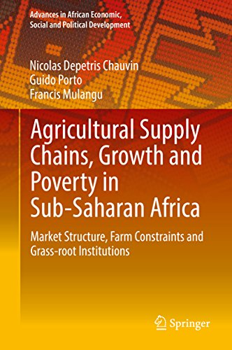 agricultural-supply-chains-growth-and-poverty-in-sub-saharan-africa-market-structure-farm-constraints-and-grass-root-institutions-advances-in-african-economic-social-and-political-development