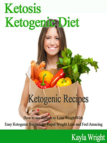 ketosis-ketogenic-diet-ketogenic-recipes-how-to-use-ketosis-to-lose-weight-with-easy-ketogenic-recipes-for-rapid-weight-loss-and-feel-amazing