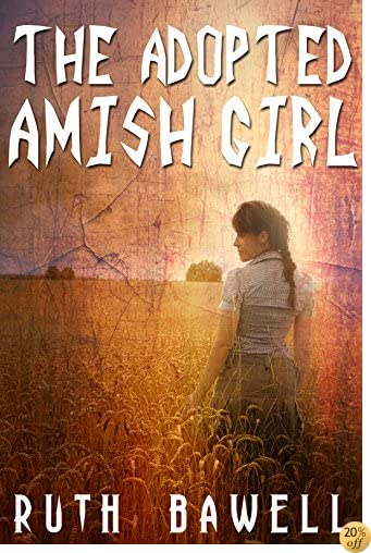 TThe Adopted Amish Girl (Amish Romance) (Clean Amish Romance Series Book 1)