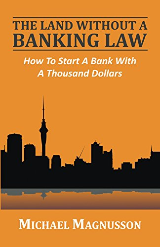 the-land-without-a-banking-law-how-to-start-a-bank-with-a-thousand-dollars