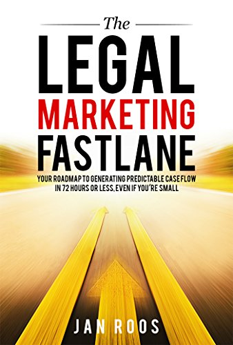 the-legal-marketing-fastlane-your-roadmap-to-generating-real-leads-in-72-hours-or-less-even-if-youre-small