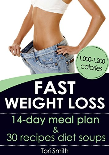 fast-weight-loss-14-day-meal-plan-1000-1200-calories-and-30-recipes-diet-soups