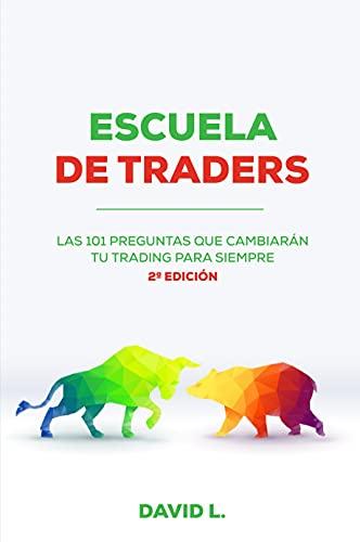 escuela-de-traders-las-101-preguntas-que-cambiarn-tu-trading-para-siempre-spanish-edition