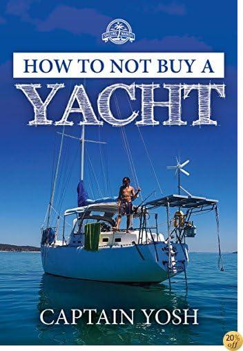 How to not, Buy a Yacht (Sailing Nandji Book 1)