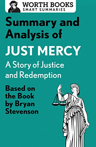 summary-and-analysis-of-just-mercy-a-story-of-justice-and-redemption-based-on-the-book-by-bryan-stevenson-smart-summaries