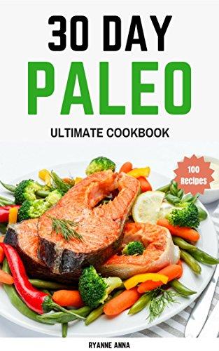 paleo-diet-cookbook-30-day-paleo-ultimate-cookbook-100recipes-paleo-diet-paleo-diet-cookbook-paleo-diet-recipes-paleo-slow-cookerpaleo-diet-for-beginners-whole-food-ketogenic