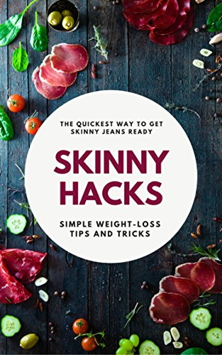 skinny-hacks-simple-tips-and-tricks-to-lose-weight-fast-without-exercise-free-meal-plan-and-comprehensive-grocery-guide-included