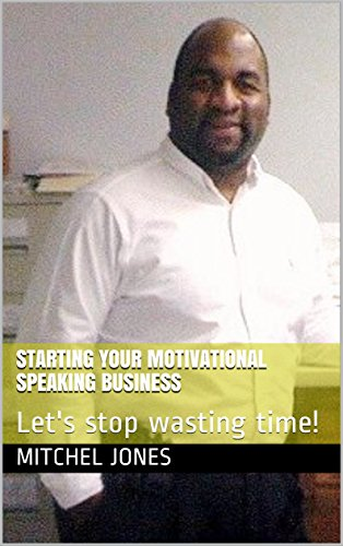 starting-your-motivational-speaking-business-lets-stop-wasting-time