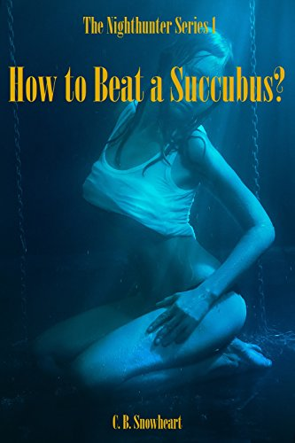 how-to-beat-a-succubus-the-nighthunter-series-book-1