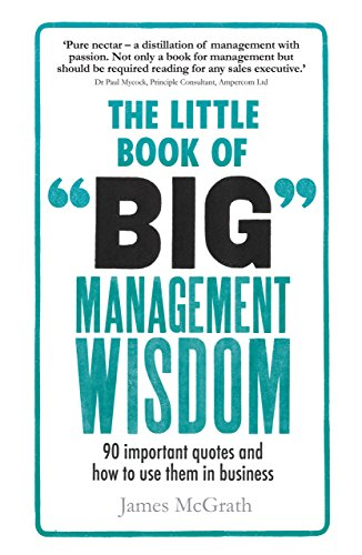 the-little-book-of-big-management-wisdom-90-important-quotes-and-how-to-use-them-in-business