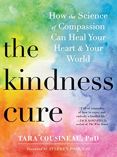 the-kindness-cure-how-the-science-of-compassion-can-heal-your-heart-and-your-world