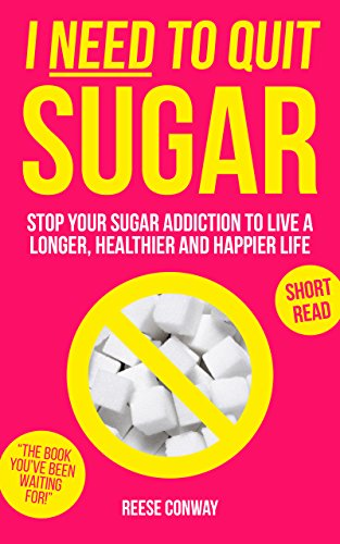 i-need-to-quit-sugar-stop-your-sugar-addiction-to-live-a-longer-healthier-and-happier-life