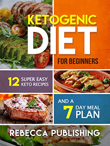 ketogenic-diet-for-beginners-12-super-easy-keto-recipes-and-a-7-day-meal-plan