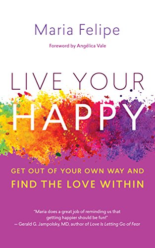 live-your-happy-get-out-of-your-own-way-and-find-the-love-within