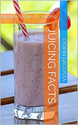 juicing-facts-healthy-ways-to-juicing-juicing-diet-book-1