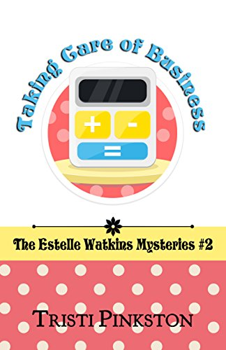 taking-care-of-business-the-estelle-watkins-mysteries-book-2