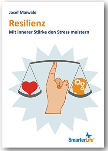 resilienz-mit-innerer-strke-den-stress-meistern-smarterlife-german-edition