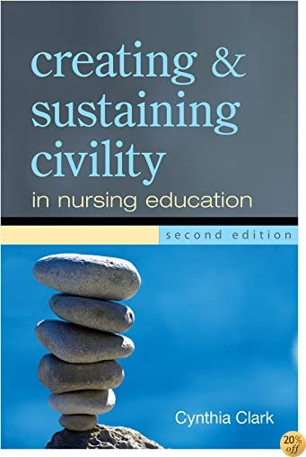 Creating & Sustaining Civility in Nursing Education, 2nd Ed