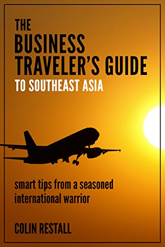 the-business-travelers-guide-to-southeast-asia-smart-tips-from-a-seasoned-international-warrior