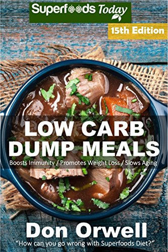 low-carb-dump-meals-over-210-low-carb-slow-cooker-meals-dump-dinners-recipes-quick-easy-cooking-recipes-antioxidants-phytochemicals-soups-stews-weight-loss-transformation-book-book-5